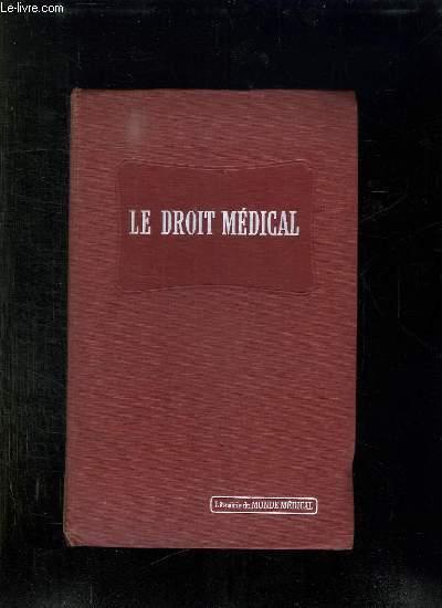 DROIT MEDICAL. EXERCICES DE LA MEDECINE, RESPONSABILITE, EXPERTISES, ORGANISATION SANITAIRE PUBLIQUE, ACCIDENTS DU TRAVAIL ET ASSURANCE SOCIAL.
