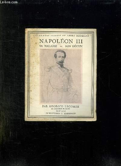 NAPOLEON III SA MALADIE SON DECLIN.