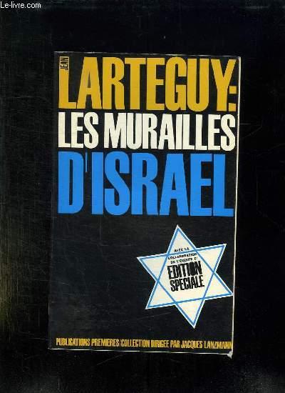 LARTEGUY LES MURAILLES D ISRAEL.