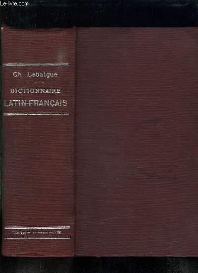 DICTIONNAIRE LATIN FRANCAIS REDIGE SPECIALEMENT A L USAGE DES CLASSES.