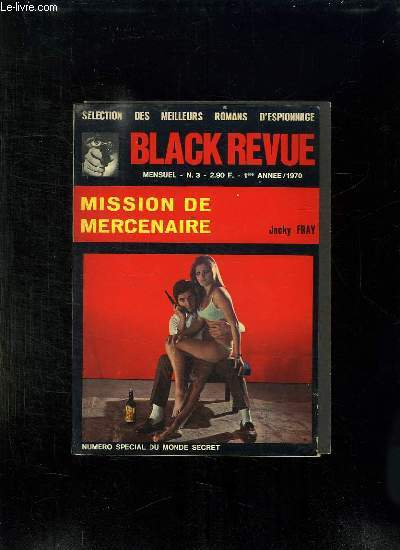 BLACK REVUE N° 3 1970. MISSION DU MERCENAIRE PAR FRAY JACKY.