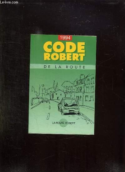 CODE DE LA ROUTE ROBERT. CONFORME AU PROGRAMME OFFICIEL DES EXAMENS AVEC TEXTS DE CONTROLE.