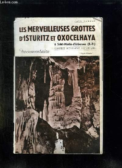 LES MERVEILLEUSES GROTTES D ISTURITZ ET OXOCELHAYA A SAINT LARTIN D ARBEROUE.