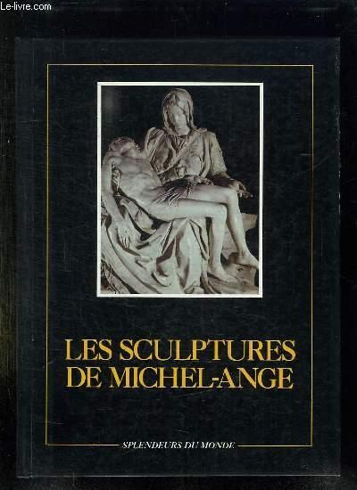 LES SCULPTURES DE MICHEL ANGE.