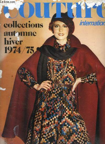 COUTURE INTERNATIONAL COLLECTION AUTOMNE HIVER 1974 - 1975.