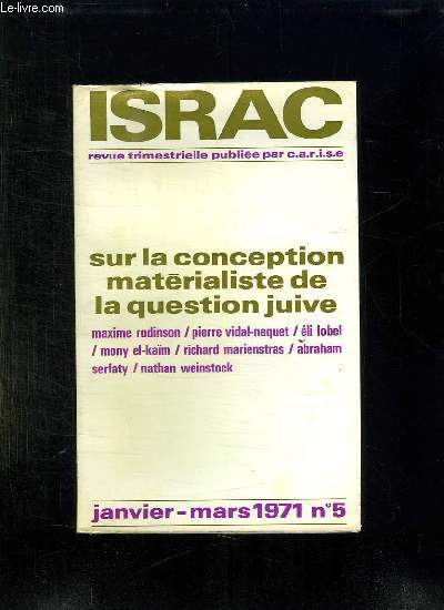ISRAC N° 5 JANVIER - MARS 1971. SUR LA CONCEPTION MATERIALISTE DE LA QUESTION JUIVE.