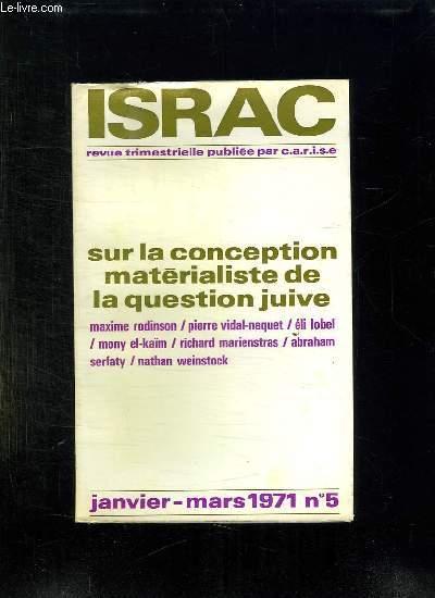 ISRAC N° 5 JANVIER - MARS 1971. SUR LA CONCEPTION MATERIALISTE DE LA QUESTION JUIVE.