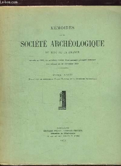 MEMOIRES DE LA SOCIETE ARCHEOLOGIQUE DU MIDI DE LA FRANCE. TOME XXIII.
