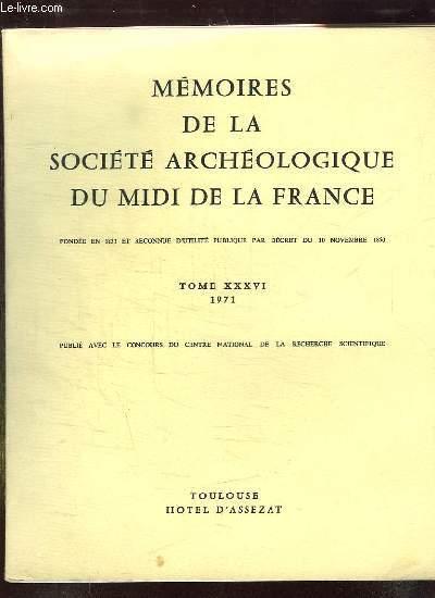 MEMOIRES DE LA SOCIETE ARCHEOLOGIQUE DU MIDI DE LA FRANCE. TOME XXXVI 1971.