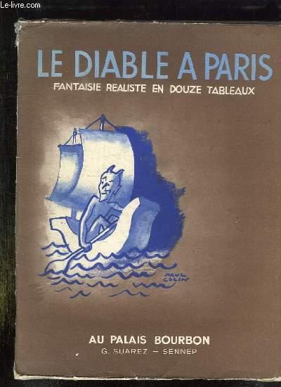 LE DIABLE DE PARIS. FANTAISIE REALISTE EN 12 TABLEAUX PAR LES MAITRES DE LA PLUME ET DU CRAYON. PREMIER VOLUME.