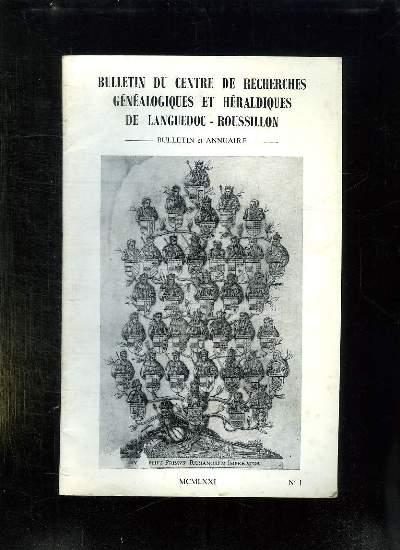 BULLETIN DU CENTRE DE RECHERCHES GENEALOGIQUES ET HERALDIQUES DE LANGUEDOC ROUSSILLON N° 1.1971.