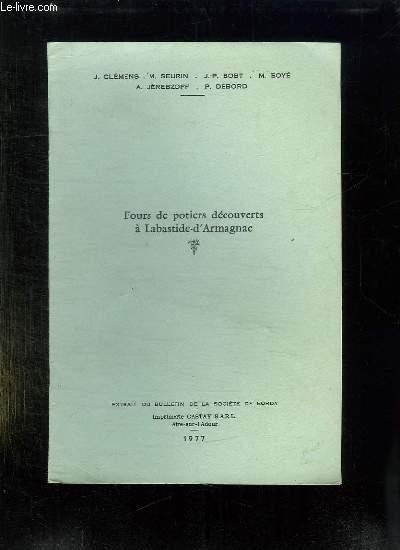 EXTRAIT DU BULLETIN DE LA SOCIETE BORDA. FOURS DE POTIERS DECOUVERTS A LABASTIDE D ARMAGNAC.
