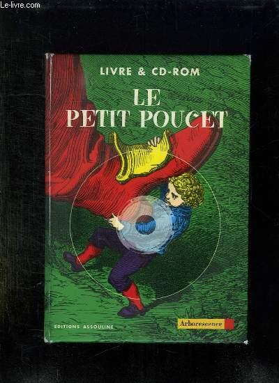 LIVRE ET CD ROM. LE PETIT POUCET + 2 CD ROM.