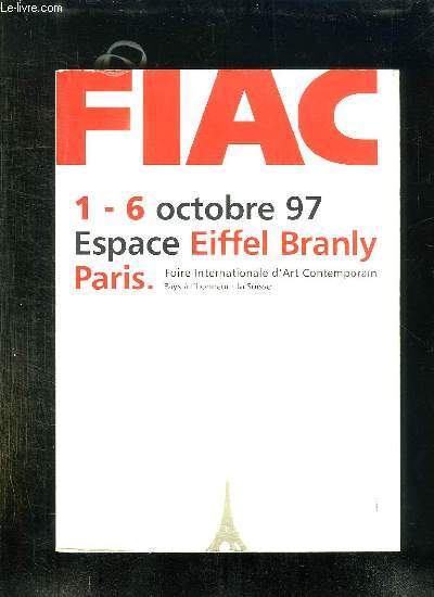 FIAC 1 - 6 OCTOBRE 97. ESPACE EIFFEL BRANLY PARIS. FOIRE INTERNATIONALE D ART CONTEMPORAIN.
