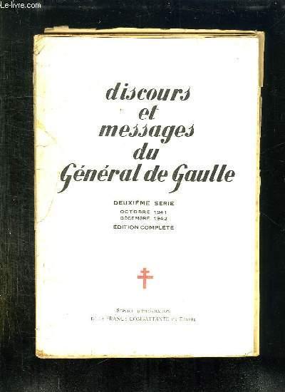 DISCOURS , MESSAGES ET DECLARATIONS DU GENERAL DE GAULLE. EDITION COMPLETE. 2em SERIE. OCTOBRE 1941 - DECEMBRE 1942.