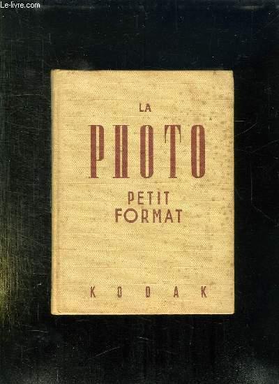 LA PHOTOGRAPHIE PETIT FORMAT. 3em EDITION.