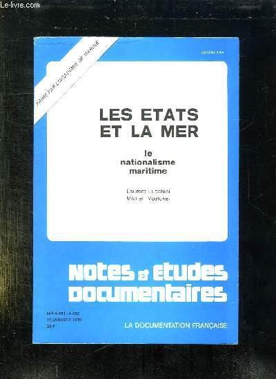 NOTES ET ETUDES DOCUMENTAIRES N° 4 451 - 4 452. 10 JANVIER 1978. LES ETATS ET LA MER. LE NATIONALISME MARITIME PAR LAURENT LUCCHINI ET MICHEL VOELCKEL.