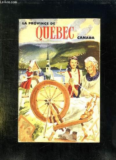 LA PROVINCE DE QUEBEC. TEXTE FRANCAIS ANGLAIS.