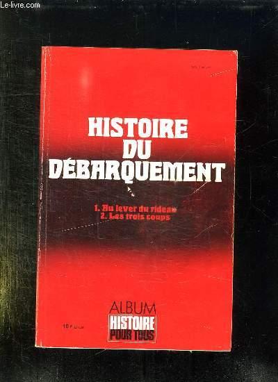 HISTOIRE POUR TOUS N° 6 ET 7 HORS SERIE. HISTOIRE DU DEBARQUEMENT EN NORMANDIE...