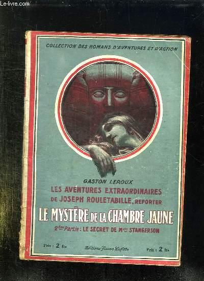 LE MYSTERE DE LA CHAMBRE JAUNE. IIe PARTIE: LE SECREY DE MELLE STANGERSON.