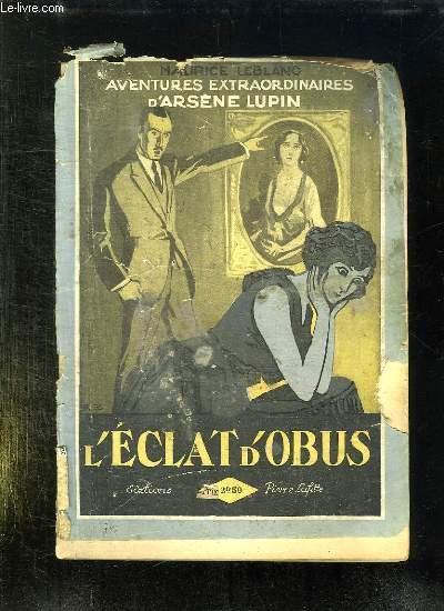 AVENTIURES EXTRAORDINNAIRES D ARSENE LUPIN. L ECLAT D OBUS.