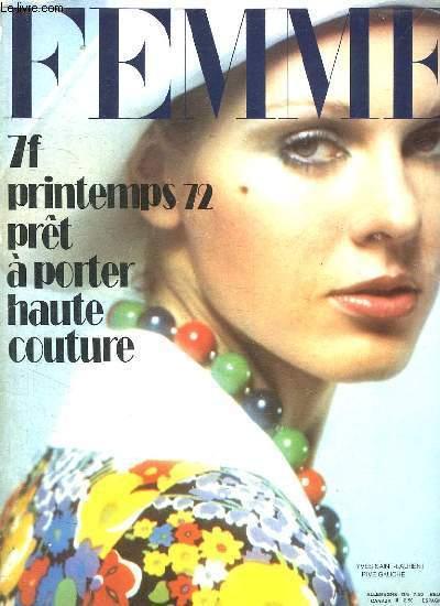 FEMME N° 530. PRINTEMPS 72 PRET A PORTER HAUTE COUTURE....