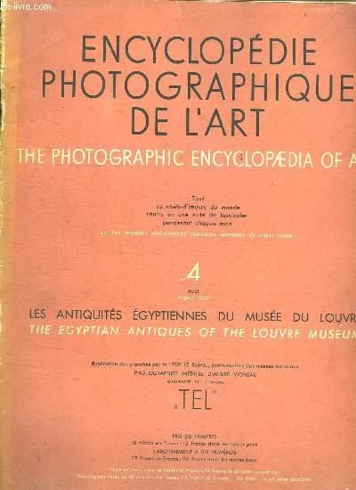 ENCYCLOPEDIE PHOTOGRAPHIQUE DE L ART. N° 4. AOUT 1935. LES ANTIQUITES EGYPTIENNES DU MUSEE DU LOUVRE. TEXTE EN ANGLAIS ET EN FRANCAIS.