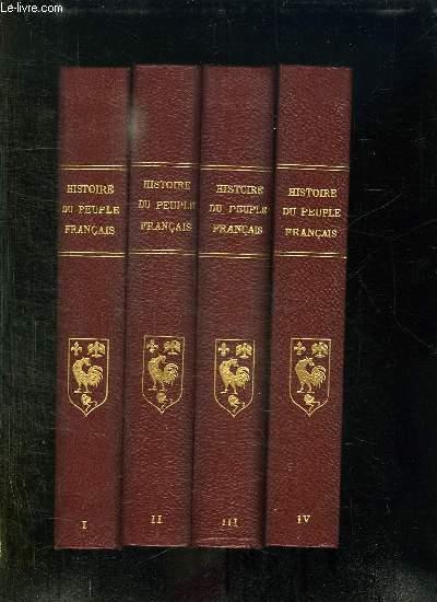 4 TOMES. HISTOIRE DU PEUPLE FRANCAIS. TOME 1: DES ORIGINES AU MOYEN AGE. TOME 2:DE JEANNE D ARC A LOUIS XIV. TOME 3: DE LA REGENCE AUX TROIS REVOLUTIONS. TOME4: DE 1848 A NOS JOURS.