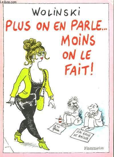PLUS ON EN PARLE MOINS ON LE FAIT. BANDE DESSINEE POUR ADULTES.
