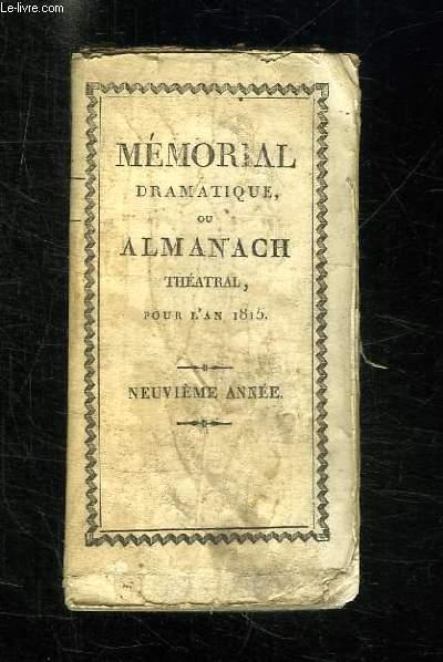 MEMORIAL DRAMATIQUE OU ALMANACH THEATRAL POUR L AN 1815.