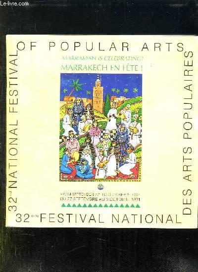 32 em FESTIVAL NATIONAL DES ARTS POPULAIRES. MARRAKECH EN FETE DU 27 SEPTEMBRE AU 6 OCTOBRE 1991. TEXTE EN ARRABE, ANGLAIS , FRANCAIS.