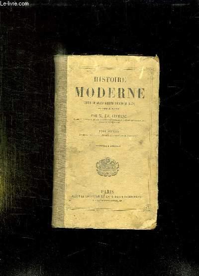 HISTOIRE MODERNE DEPUIS SCHISME D OCCIDENT JUSQU A 1789. TOME 2. LIVRE QUATRIEME SECOND AGE DE LA REFORME.