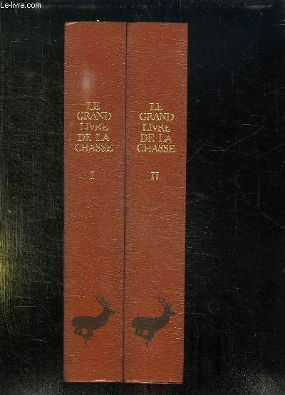 2 TOMES. LE GRAND LIVRE DE LA CHASSE.