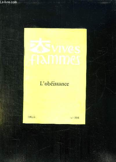 VIVES FLAMMES N° 193. JUIN 1991. L OBEISSANCE.