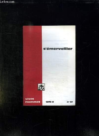 VIVES FLAMMES N° 97 JUIN 1975. S EMERVEILLER.