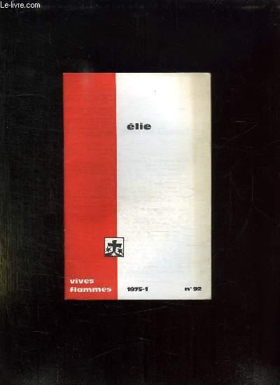 VIVES FLAMMES N° 92 JANVIER 1975. ELIE.