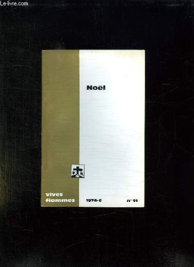VIVES FLAMMES N° 91. JUIN 1974. NOEL.