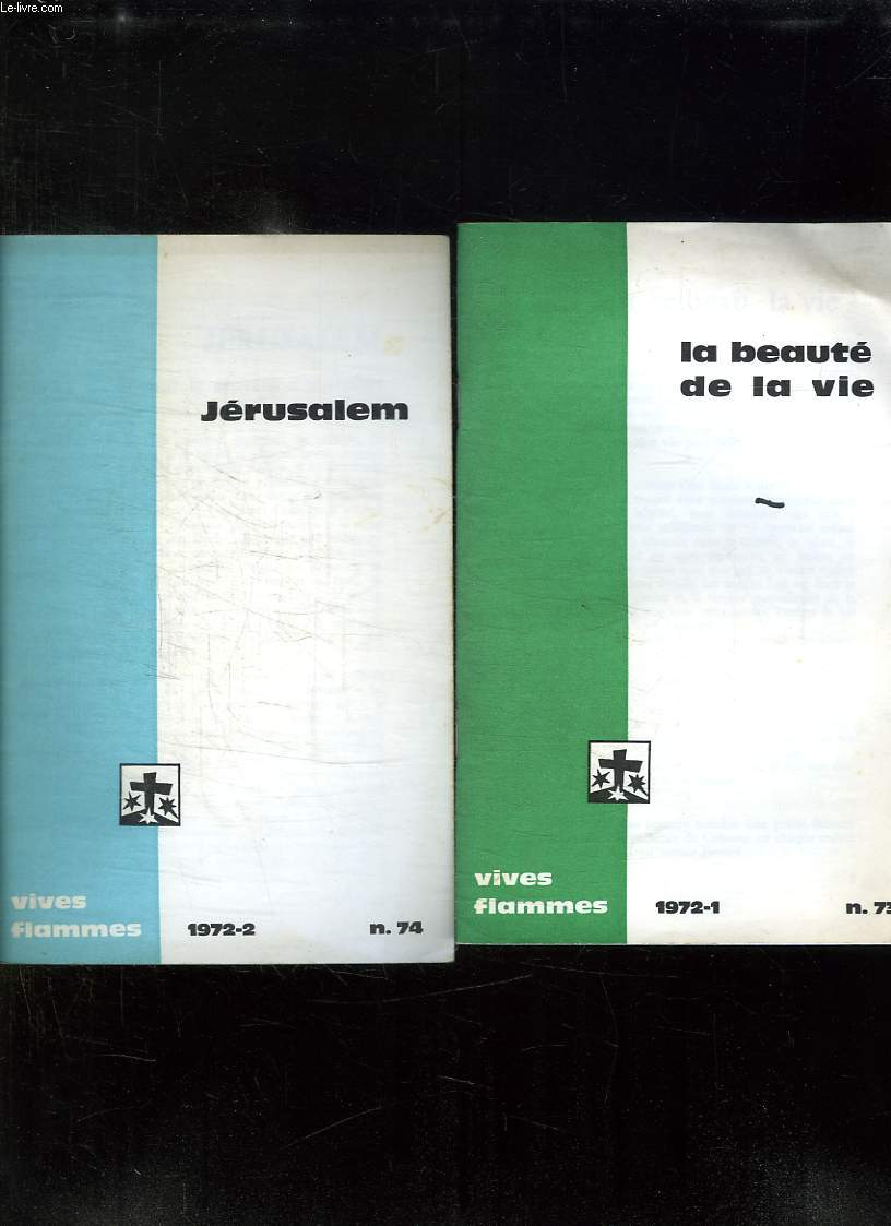 VIVES FLAMMES DU N° 73 AU N° 78. ANNEE 1972. LA BEAUTE DE LA VIE, JERUSALEM, L EAU VIVE, LA SAGESSE, LOUANGES, LA PETITE THERESE.
