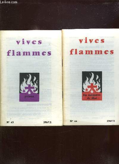 VIVES FLAMMES DU N° 43 AU N° 48 ANNEE 1967. PRIONS, EN MEMOIRE DE MOI, LAICS DU CARMEL, LE DESERT, LOURDES 1967, ANNE DE LA FOI.