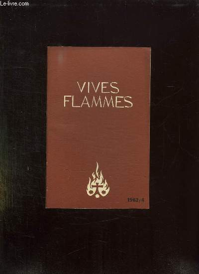 VIVES FLAMMES N° 4 AVRIL 1962. EVANGILE ET ORAISON.