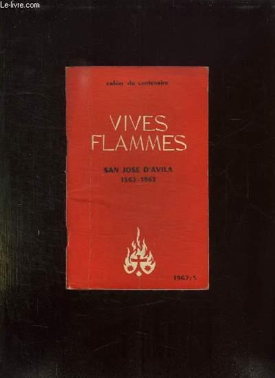 VIVES FLAMMES N° 5. MAI 1962. SAN JOSE D AVILA 1562 - 1962.