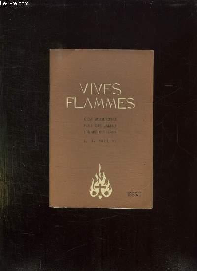 VIVES FLAMMES N° 1 JANVIER 1965. C EST AUJOURD HUI PLUS QUE JAMAIS L HEURE DES LAICS.