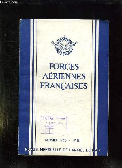 FORCES AERIENNES FRANCAISES N° 111 JANVIER 1956. SOMMAIRE:  AVIATIONS COMMERCIALES PAR COLONEL GALLOIS PM, AVIATION MILITAIRE FRANCAISE PAR COLONEL CALMEL, AVIATIONS ETRANGERES PAR COMMANDANT BERTIN J.