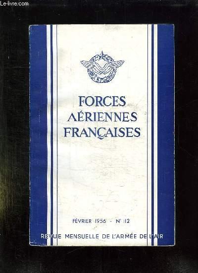 FORCES AERIENNES FRANCAISES N° 112. FEVRIER 1956. SOMMAIRE: POUR UNE DOCTRINE MILITAIRE PAR COLONEL LECERF JL, LES PROBLEMES DE LA FORMATION DES MECANICIENS ET L ECOLE DE ROCHEFORT, LA LUFTWAFFE POUR STALINGRAD...