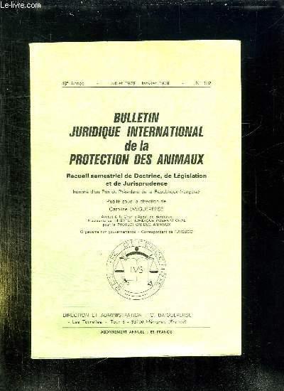 BULLETIN JURIDIQUE INTERNATIONAL DE LA PROTECTION DES ANIMAUX N° 102 JUILLET 1978 JANVIER 1978.
