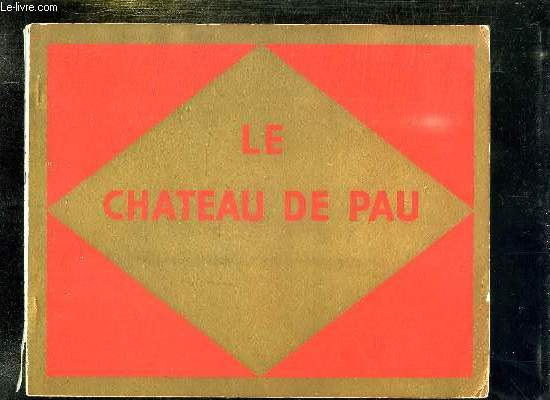 LE CHATEAU DE PAU.