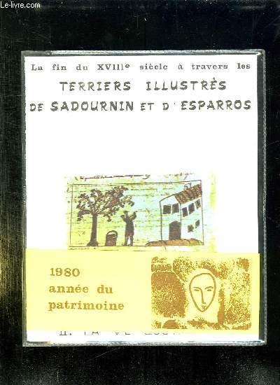 LA FIN DU XVIII SIECLE A TRAVERS LES TERRIERS ILLUSTRES DE SADOURNIN ET D ESPARROS + 12 DISPOSITIVES.