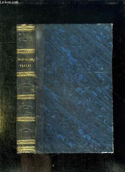 JACQUELINE PASCAL. PREMIERE ETUDES SUR LES FEMMES ILLUSTRES DE LA SOCIETE DU XVII SIECLE. 4em EDITION