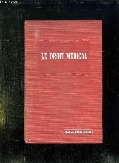DROIT MEDICAL. EXERCICE DE LA MEDECINE, RESPONSABILITE, EXPERTISES, ORGANISATION SANITAIRE PUBLIQUE, ACCIDENTS DU TRAVAIL ET ASSURANCES SOCIALES.