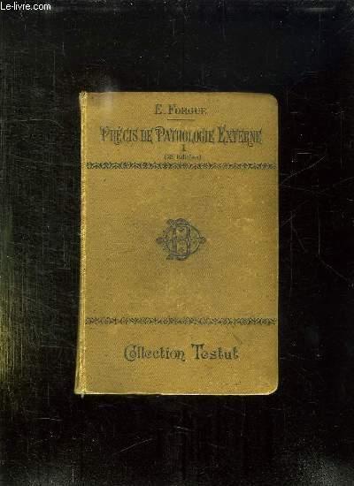 PRECIS DE PATHOLOGIE EXTERNE. TOME 1: PATHOLOGIE CHIRURGICALE GENERALE, AFFECTATIONS DES TISSUS ET DES ORGANES, AFFECTIONS CHIRURGICALES DES MEMBRES.